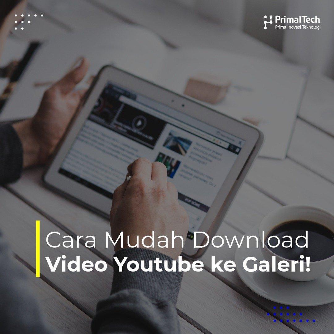 Cara Mudah Download Video Youtube ke Galeri!