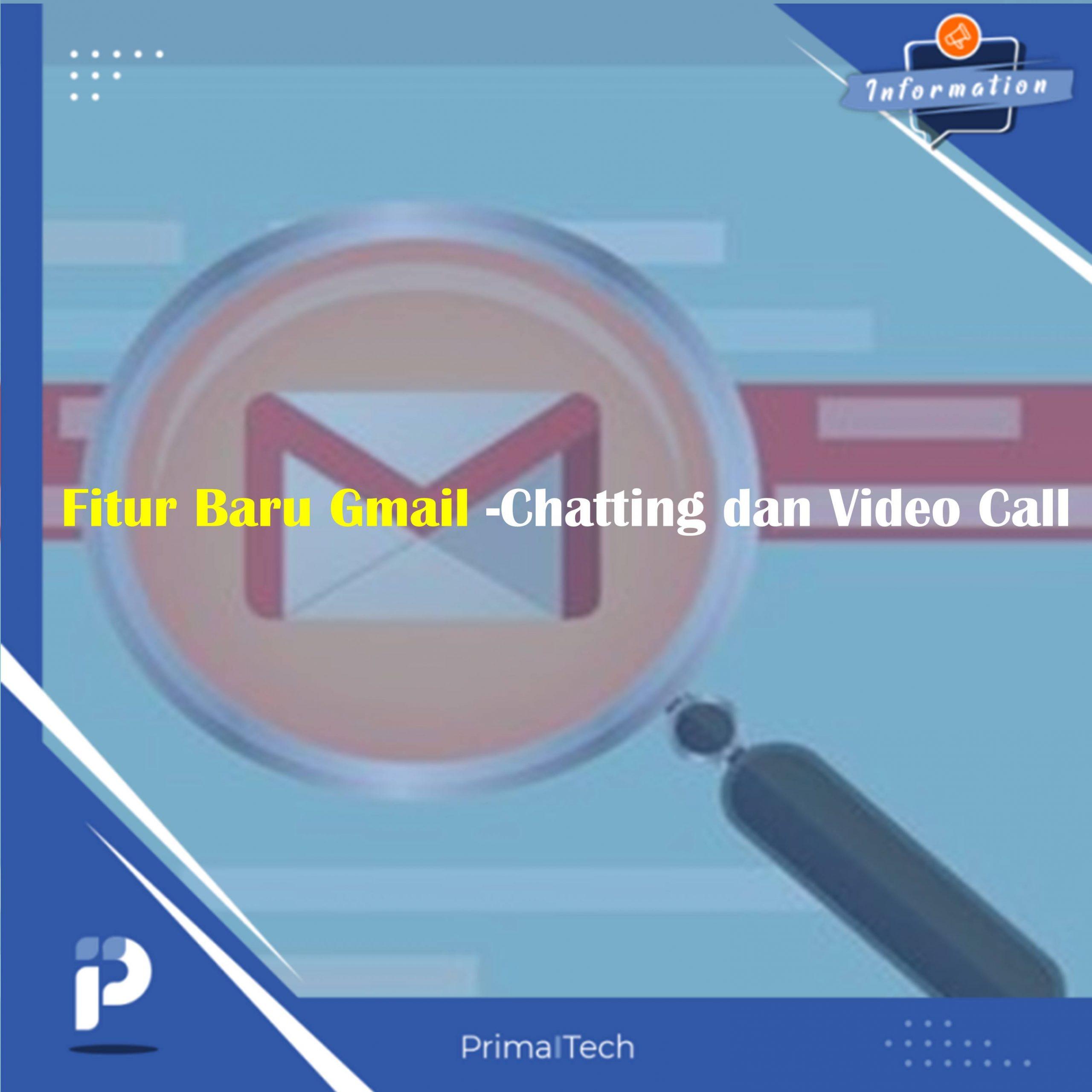 Fitur Baru Gmail- Chatting dan Video Call