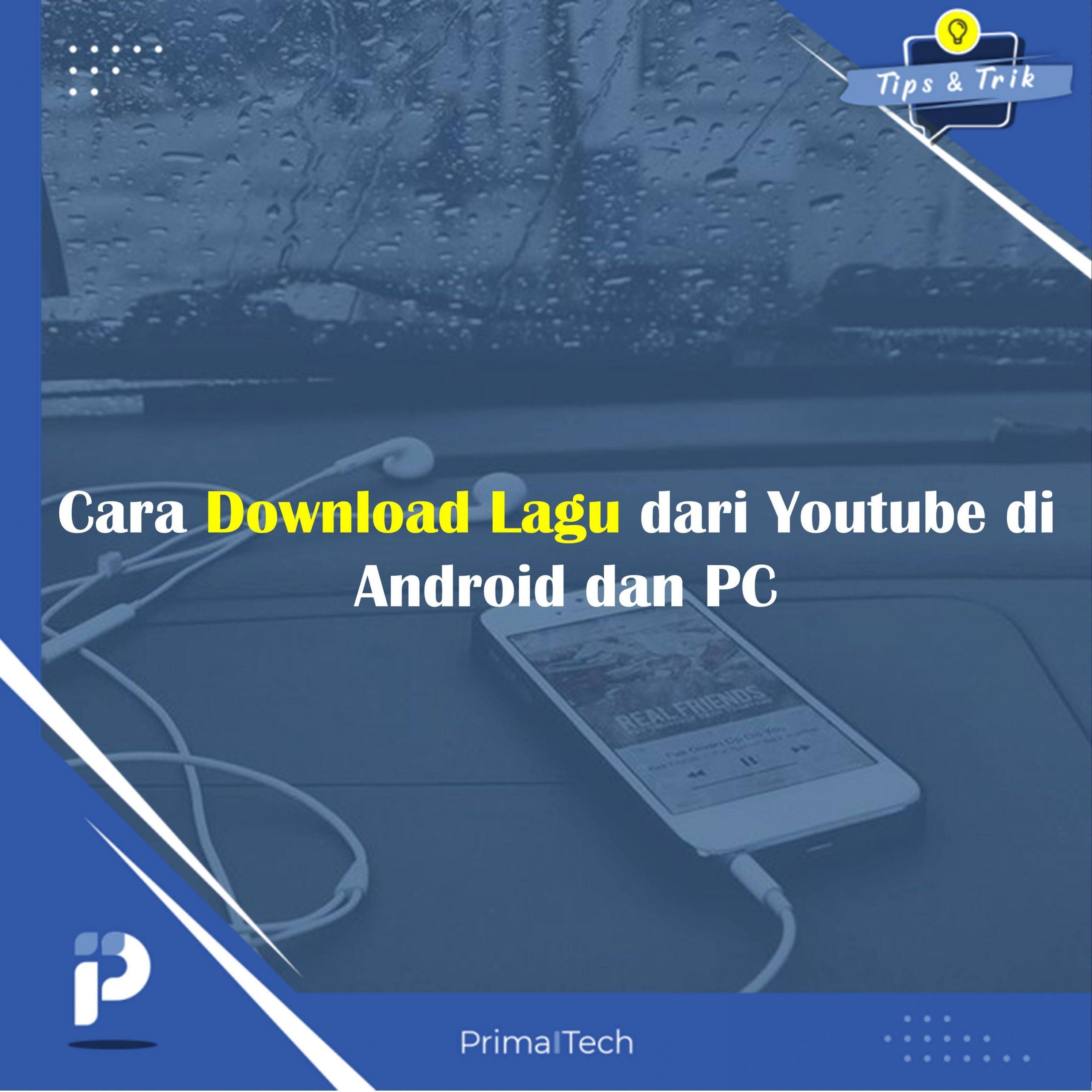 Cara Download Lagu dari Youtube di Android dan PC!