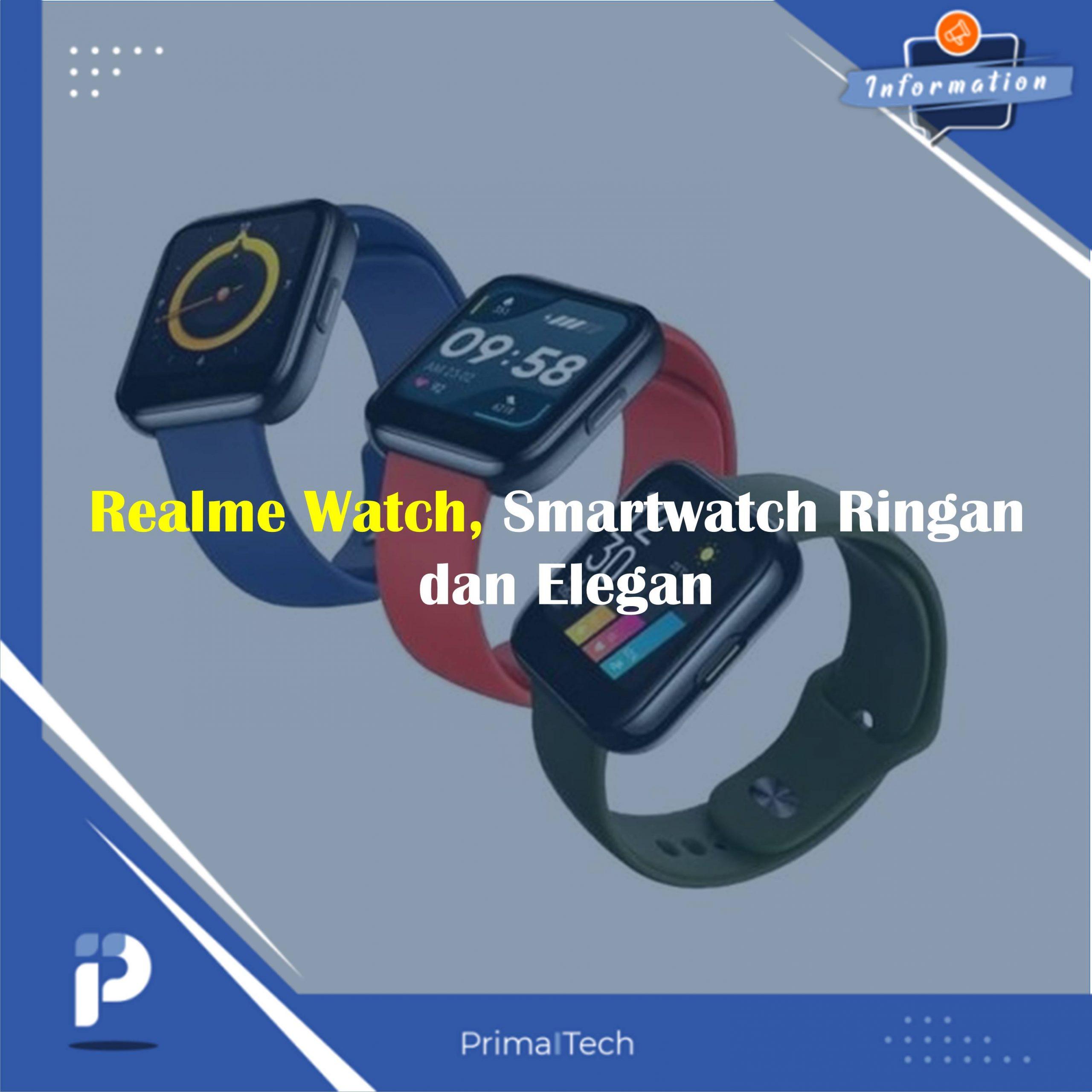 Realme Watch, Smartwatch Ringan dan Elegan